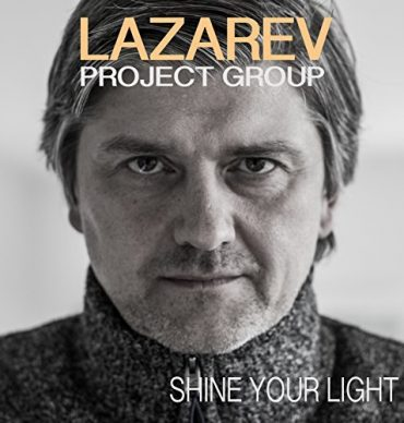 Lazarev Project Group: Shine Your Light